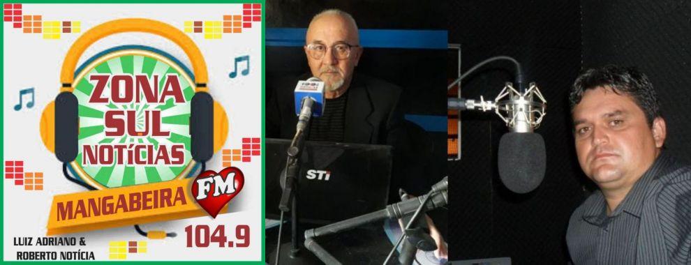 DE 12:00 ÀS 14:00  HORAS  -  Zona Sul Notícias estreia dia 4 de fevereiro na Mangabeira FM com Luiz Adriano e Roberto Notícia